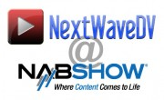 Tune in to NextWaveDV for full NAB 2011 coverage