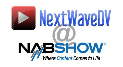 Tune in to NextWaveDV for full NAB 2011 coverage