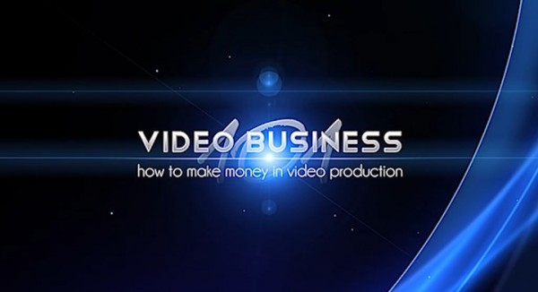 Video Business 101: How to Make Money in Video Production