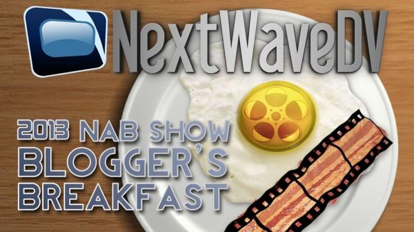 NAB 2013: Blogger's Breakfast (nofilmschool, Cinema5D, DSLR Video Shooter)