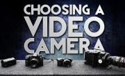 DVTV: Choosing a Video Camera